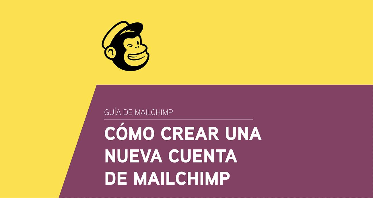 Cómo crear una nueva cuenta de Mailchimp - Tutorial