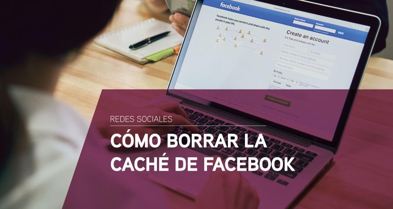 como borrar cache facebook