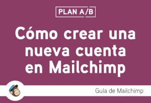 Cómo crear una cuenta nueva en Mailchimp