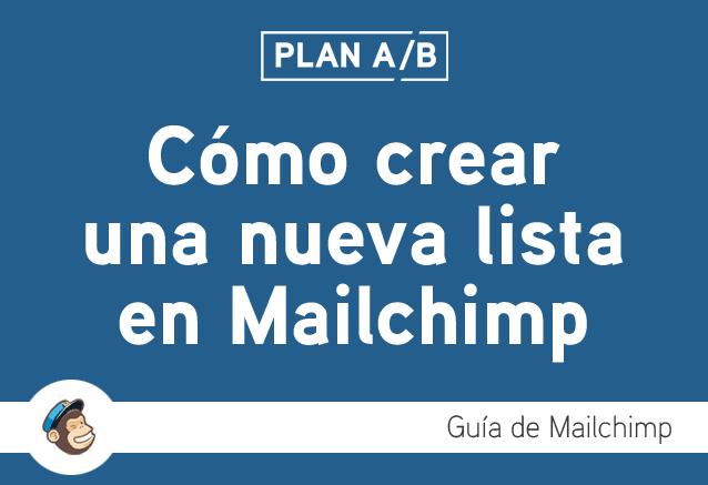 Cómo crear una nueva lista en Mailchimp