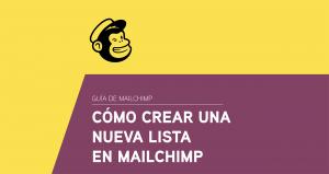 Cómo crear una nueva lista en Mailchimp - Tutorial