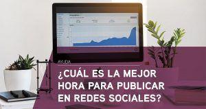 ¿Cuál es la mejor hora para publicar en redes sociales?