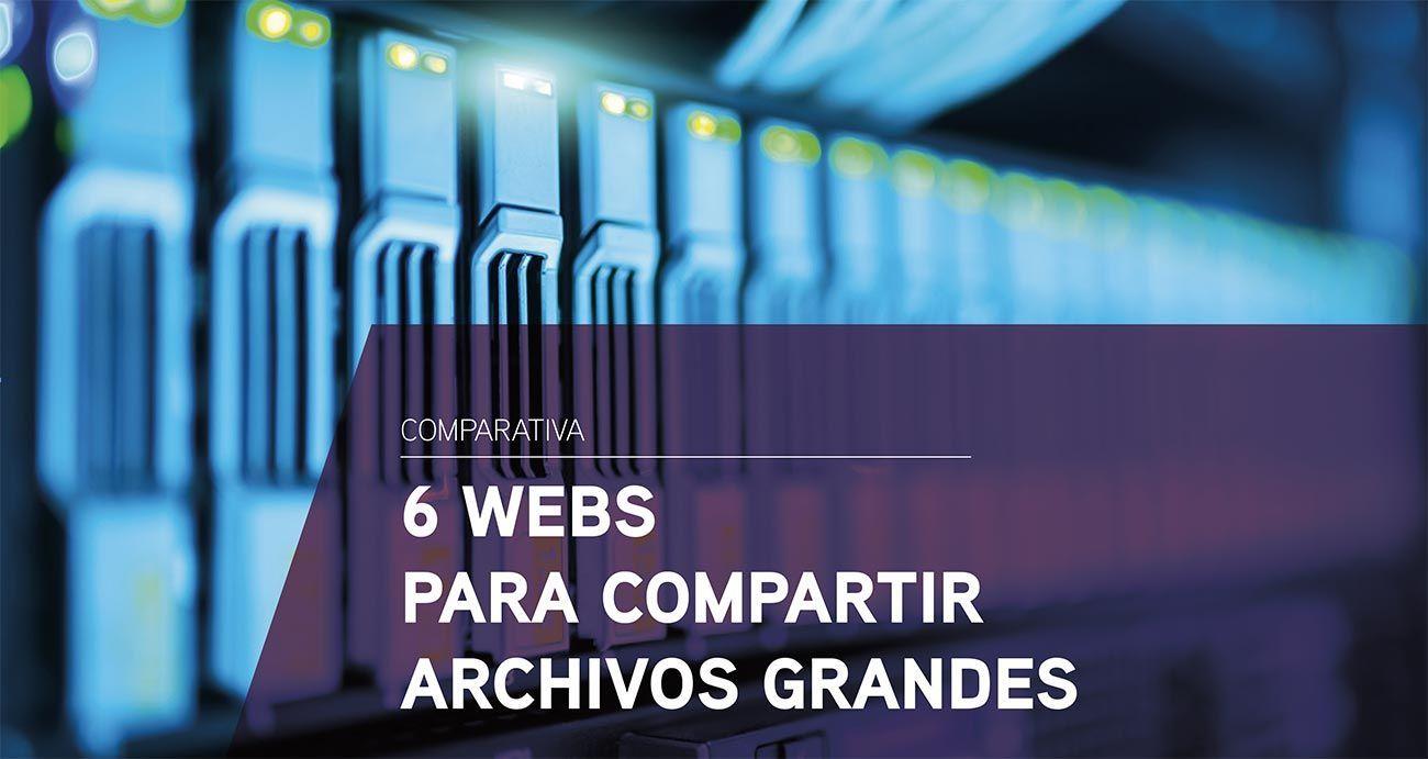 Comparativa de 6 webs para compartir archivos grandes