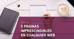 5 páginas imprescindibles en cualquier web