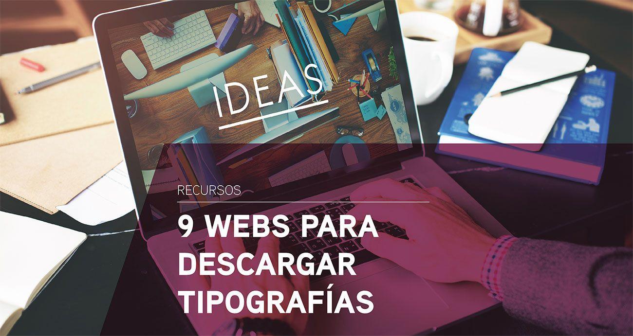 9 Webs para descargar tipografías gratis