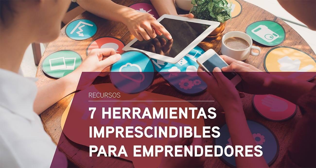 7 Herramientas digitales imprescindibles para emprendedores