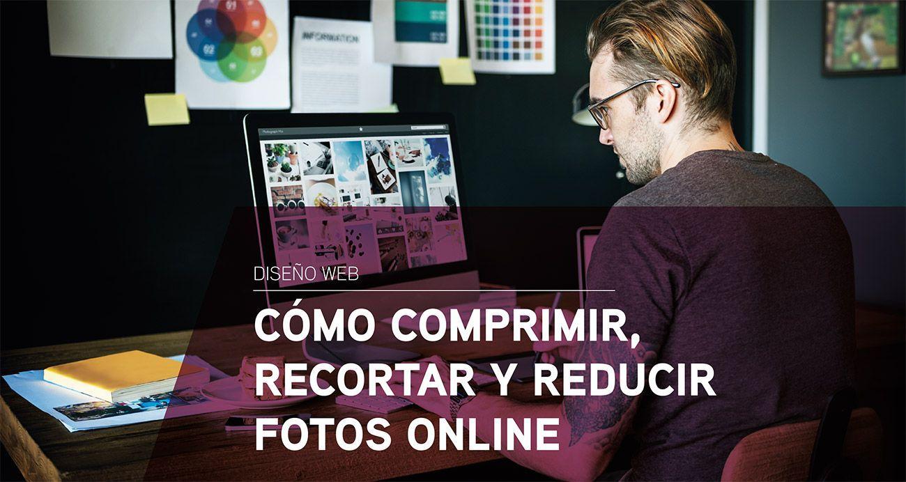 Cómo comprimir, recortar y reducir fotos online