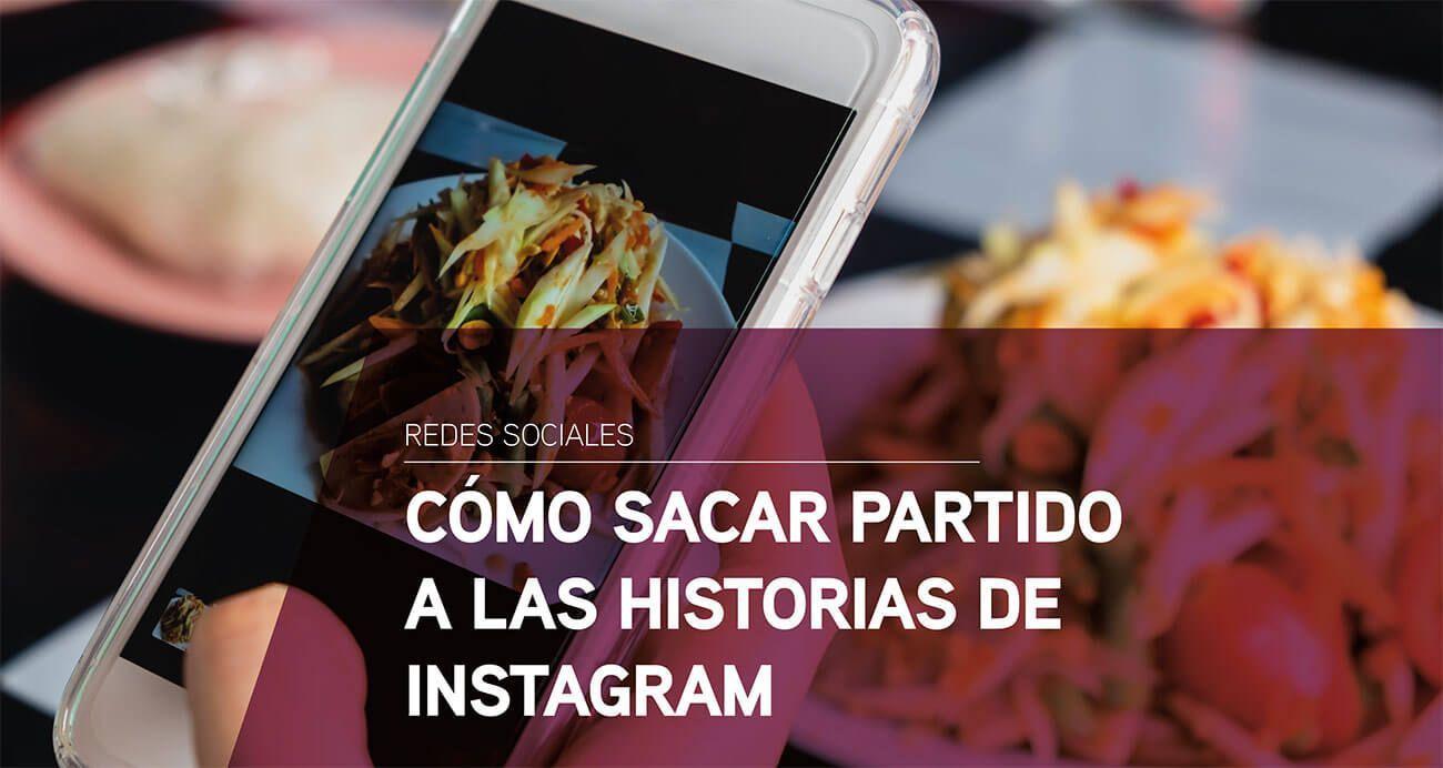 Cómo sacarle partido a las historias de Instagram