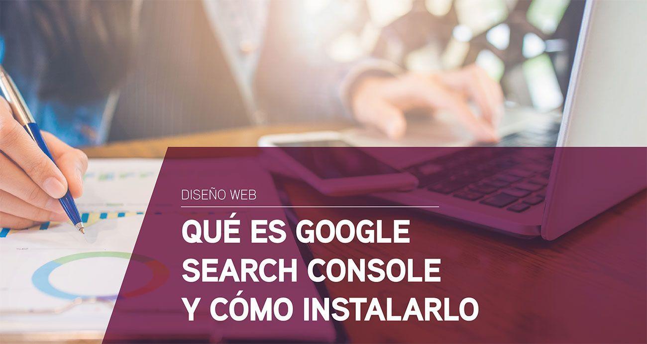 Qué es Search Console y cómo instalarlo