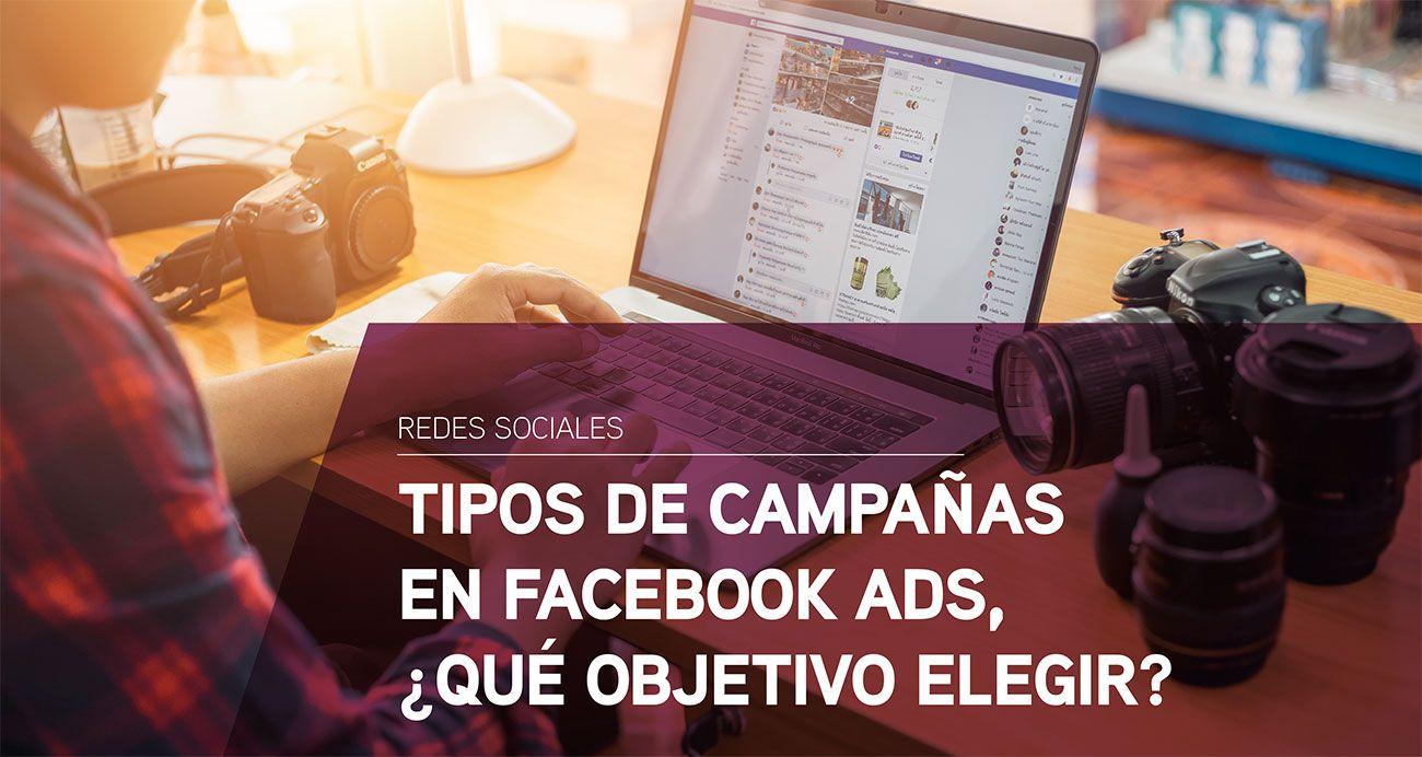 Tipos de campañas en Facebook Ads, ¿qué objetivo elegir?