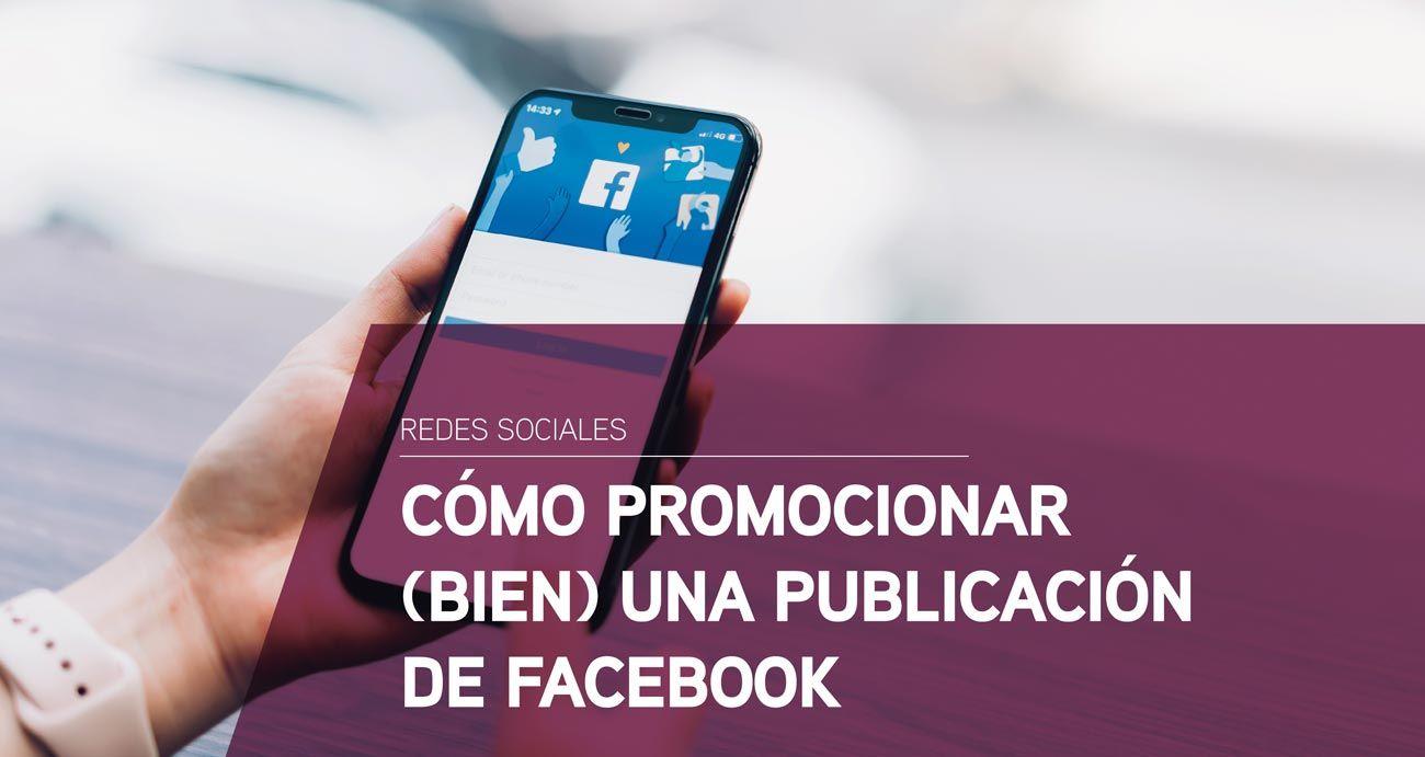 Cómo promocionar bien una publicación de Facebook