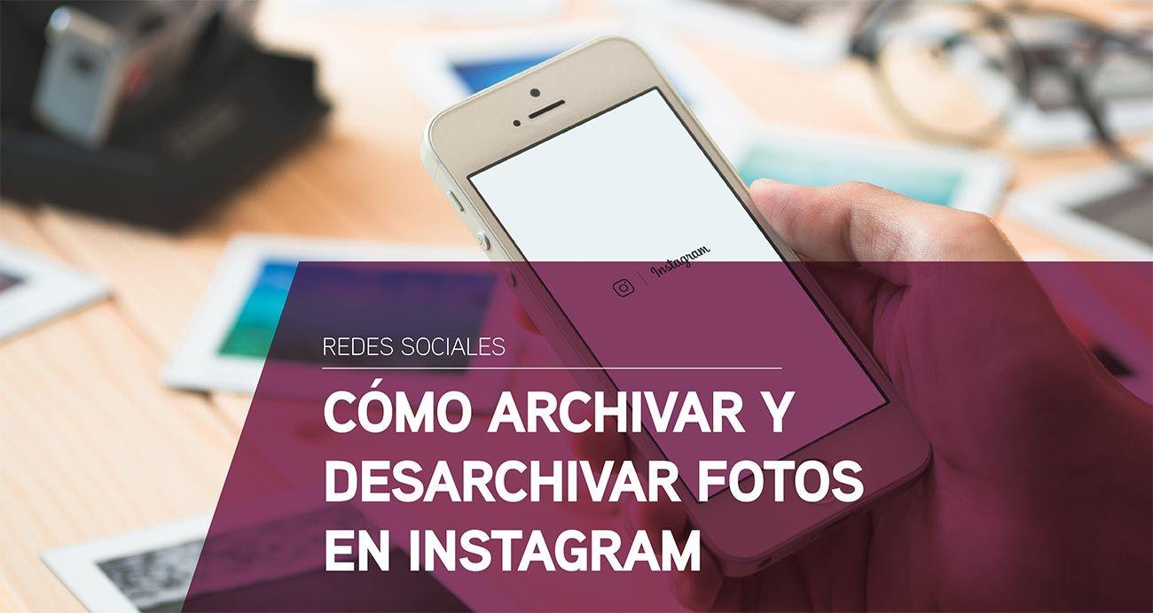 Como archivar y desarchivar fotos en Instagram