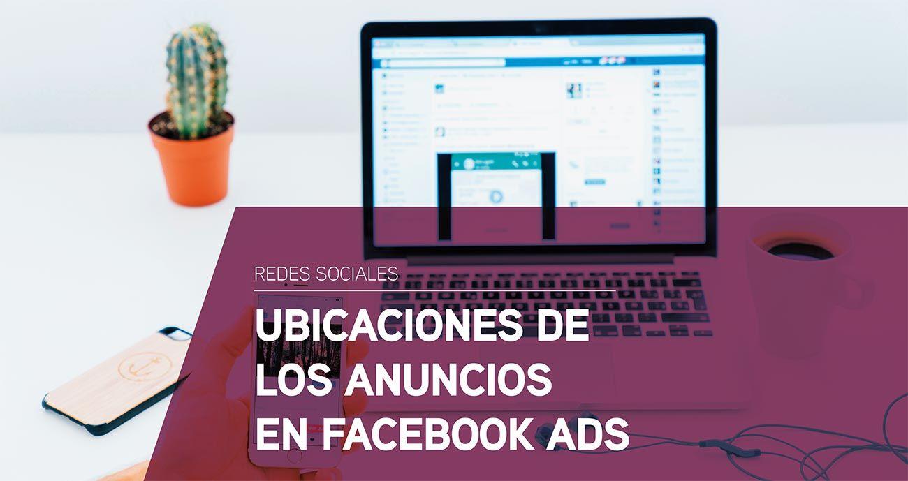 Ubicaciones de los anuncios en Facebook Ads