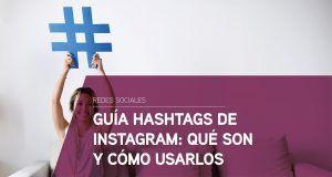 Guía hashtags de Instagram: qué son y cómo usarlos