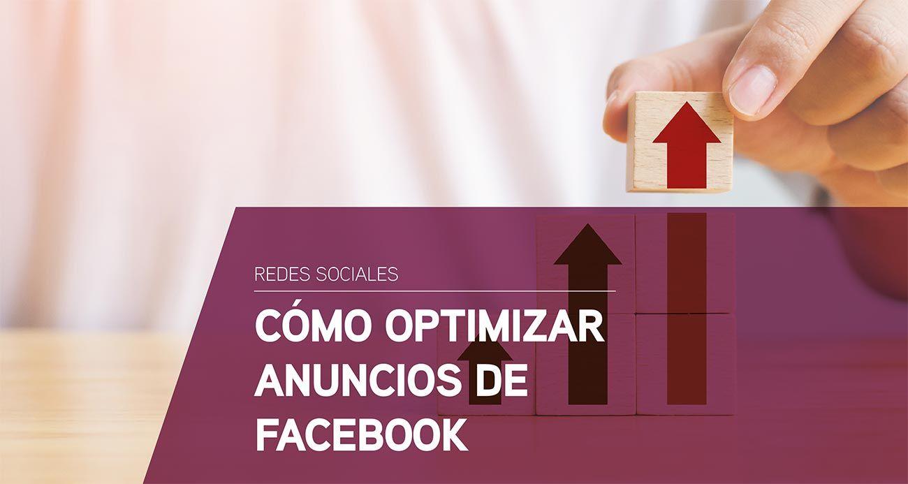 Cómo optimizar anuncios de Facebook