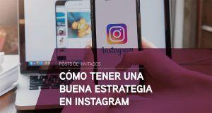 Como tener una buena estrategia en Instagram