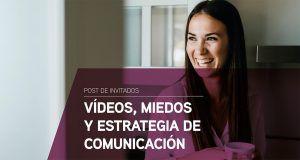 Anna Atencia vídeos, miedos y estrategia de comunicación
