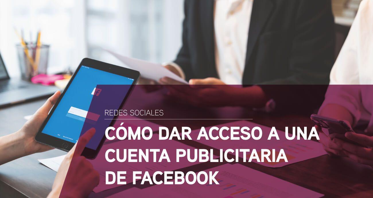 Cómo dar acceso a una cuenta publicitaria de Facebook