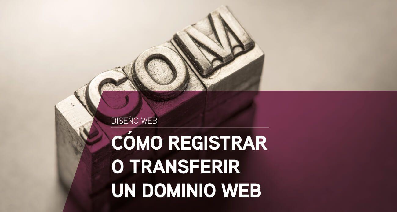 como registrar o transferir un dominio web
