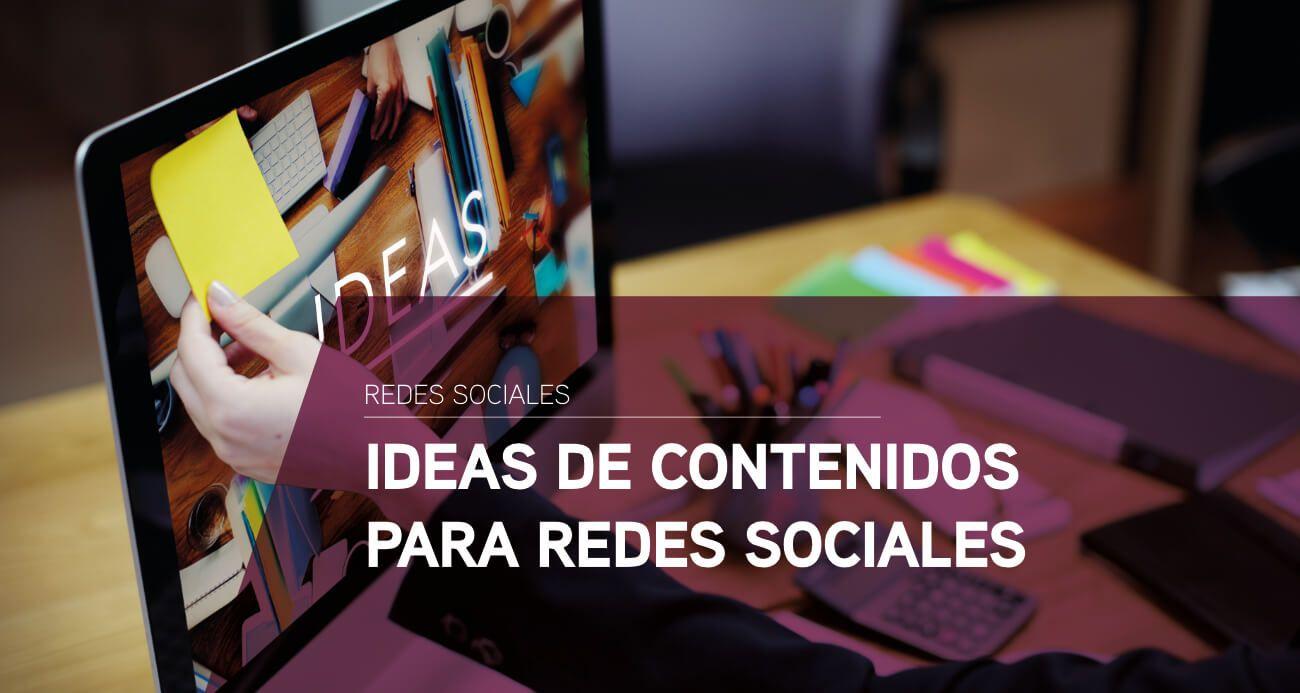 Ideas de contenido para redes sociales