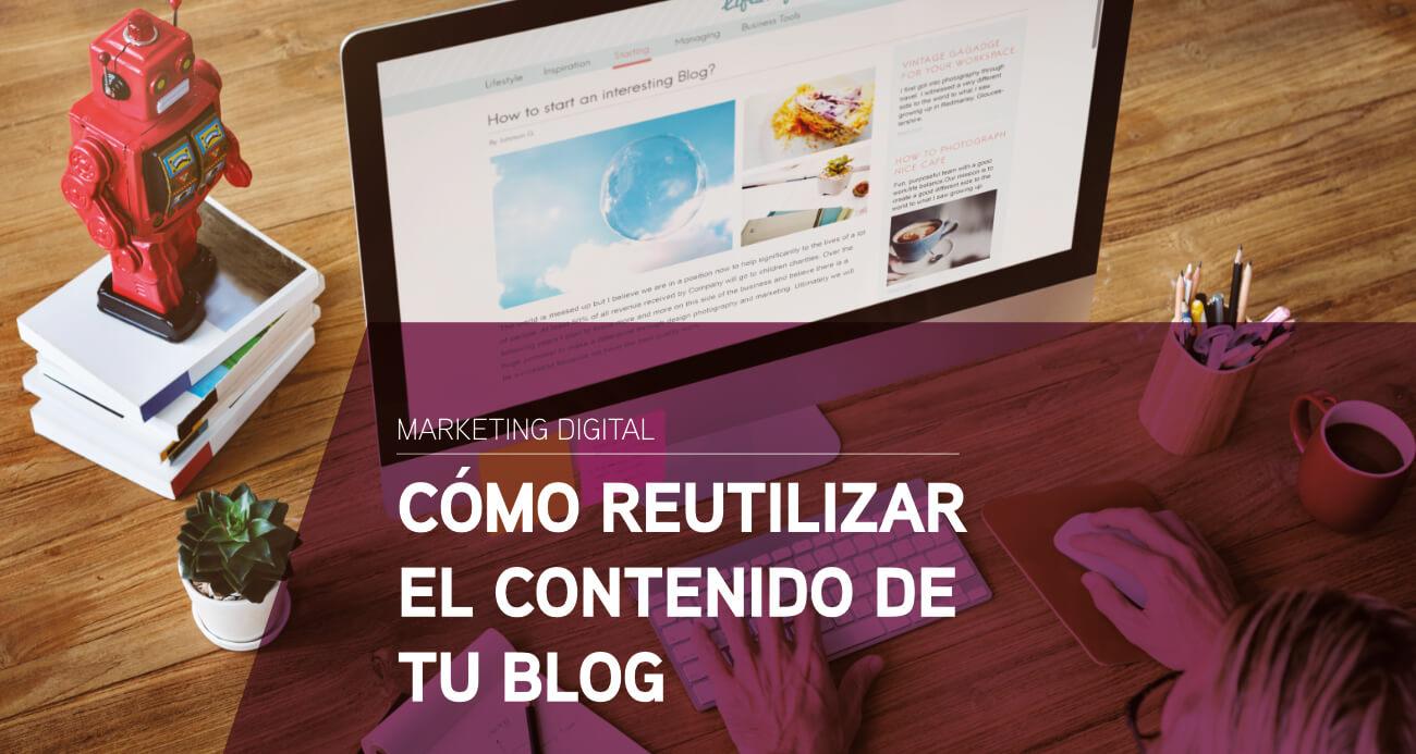 como reutilizar el contenido de tu blog