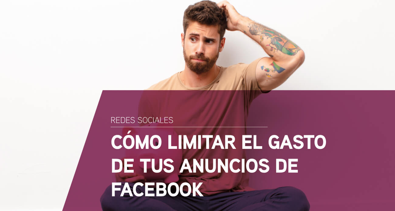 limitar gasto anuncios Facebook